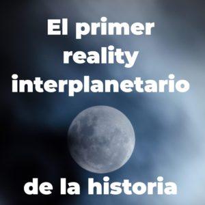 """Narrativa """"El primer reality interplanetario de la historia"""" 2"""